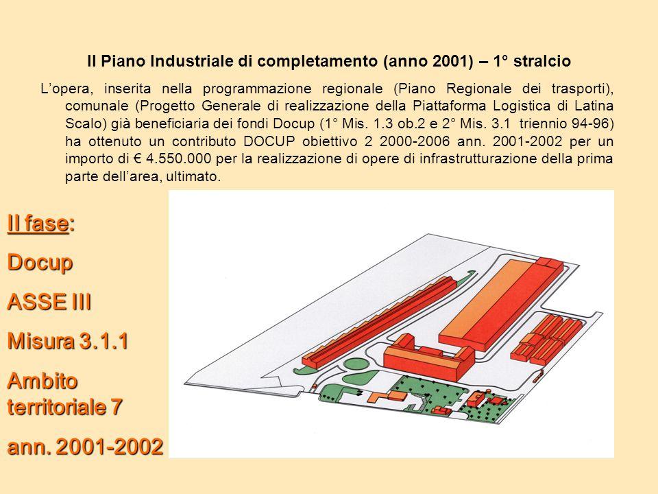 Il Piano Industriale di completamento (anno 2001) – 1° stralcio L'opera, inserita nella programmazione regionale (Piano Regionale dei trasporti), comu