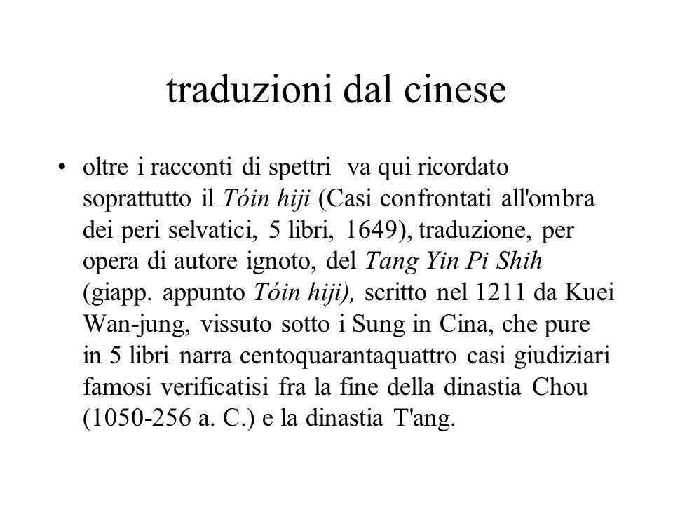 traduzioni dal cinese oltre i racconti di spettri va qui ricordato soprattutto il Tóin hiji (Casi confrontati all'ombra dei peri selvatici, 5 libri, 1