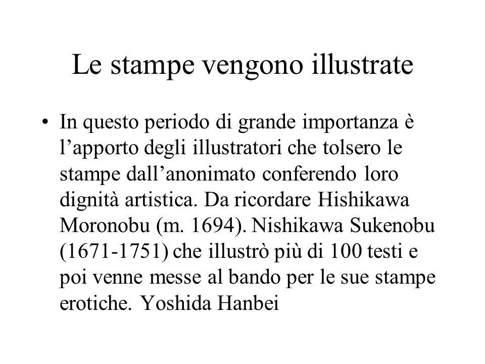Le stampe vengono illustrate In questo periodo di grande importanza è l'apporto degli illustratori che tolsero le stampe dall'anonimato conferendo lor