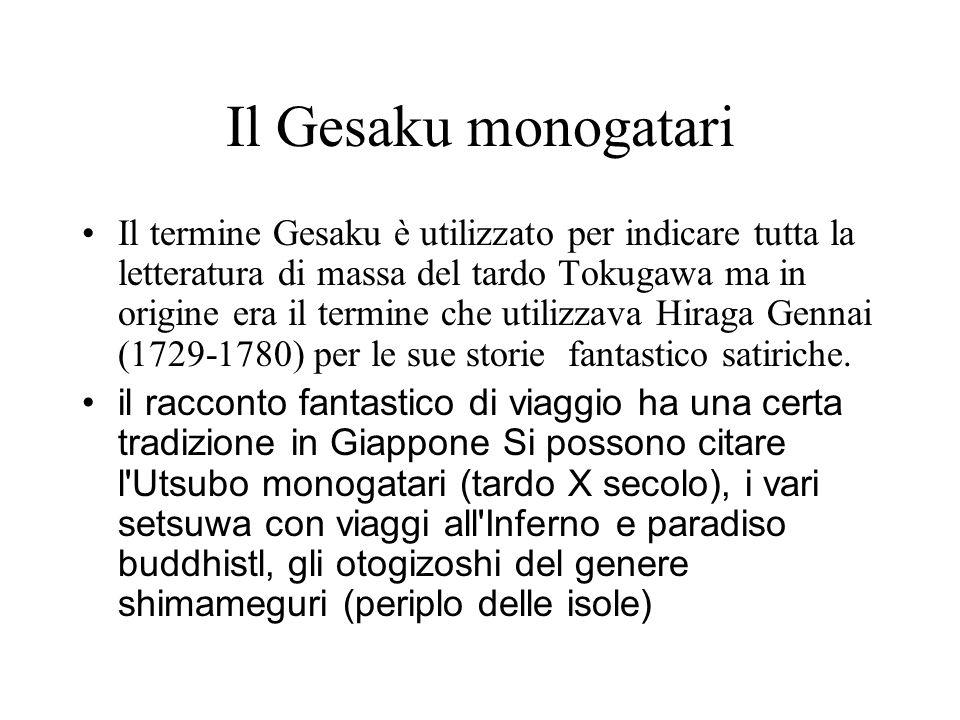 Il Gesaku monogatari Il termine Gesaku è utilizzato per indicare tutta la letteratura di massa del tardo Tokugawa ma in origine era il termine che uti