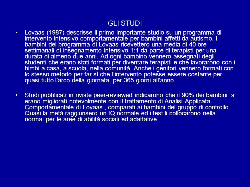 GLI STUDI Lovaas (1987) descrisse il primo importante studio su un programma di intervento intensivo comportamentale per bambini affetti da autismo. I