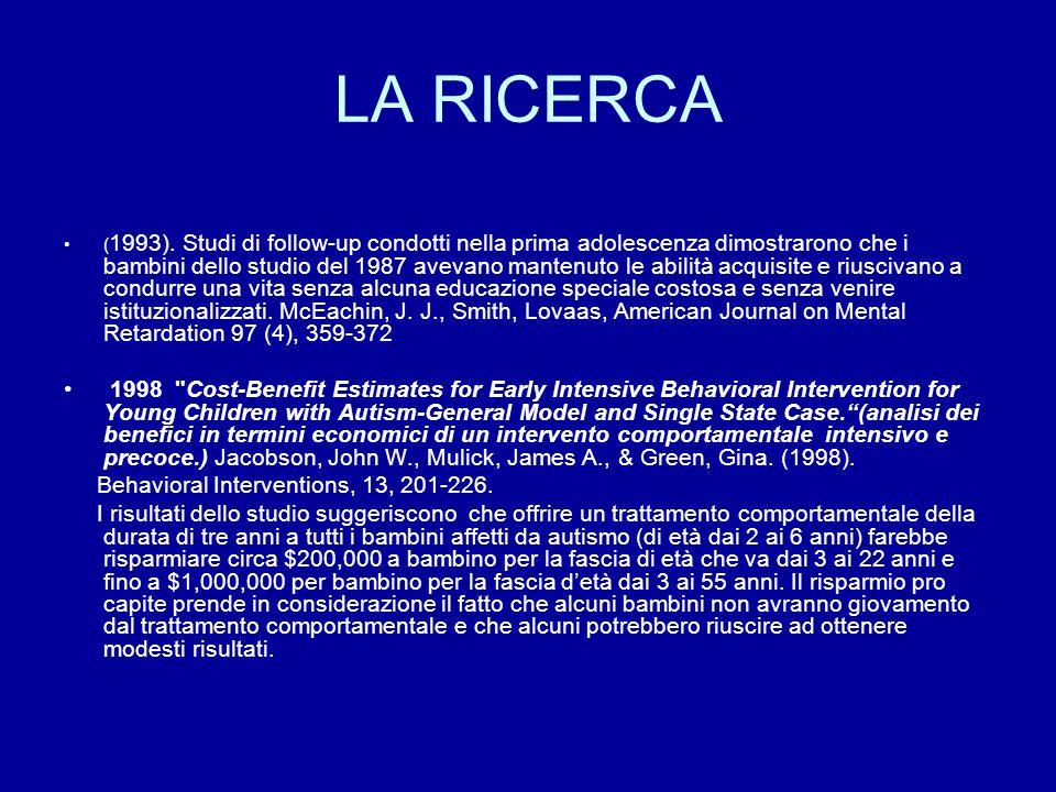 LA RICERCA ( 1993). Studi di follow-up condotti nella prima adolescenza dimostrarono che i bambini dello studio del 1987 avevano mantenuto le abilità
