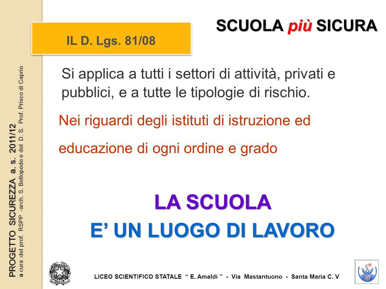 IL D.Lgs. 81/08 SCUOLA più SICURA LICEO SCIENTIFICO STATALE E.