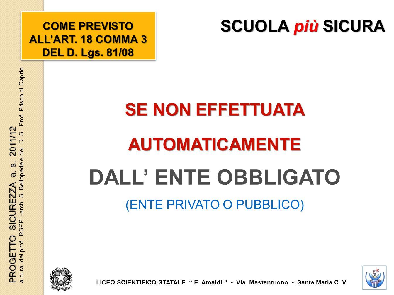 COME PREVISTO ALL'ART. 18 COMMA 3 DEL D. Lgs. 81/08 COME PREVISTO ALL'ART. 18 COMMA 3 DEL D. Lgs. 81/08 SE NON EFFETTUATA AUTOMATICAMENTE DALL' ENTE O
