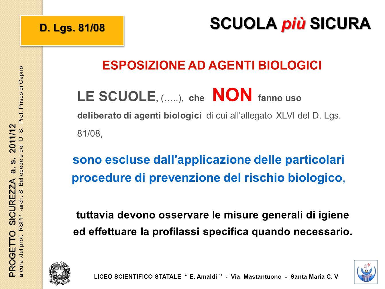 ESPOSIZIONE AD AGENTI BIOLOGICI LE SCUOLE, (…..), che NON fanno uso deliberato di agenti biologici di cui all'allegato XLVI del D. Lgs. 81/08, sono es