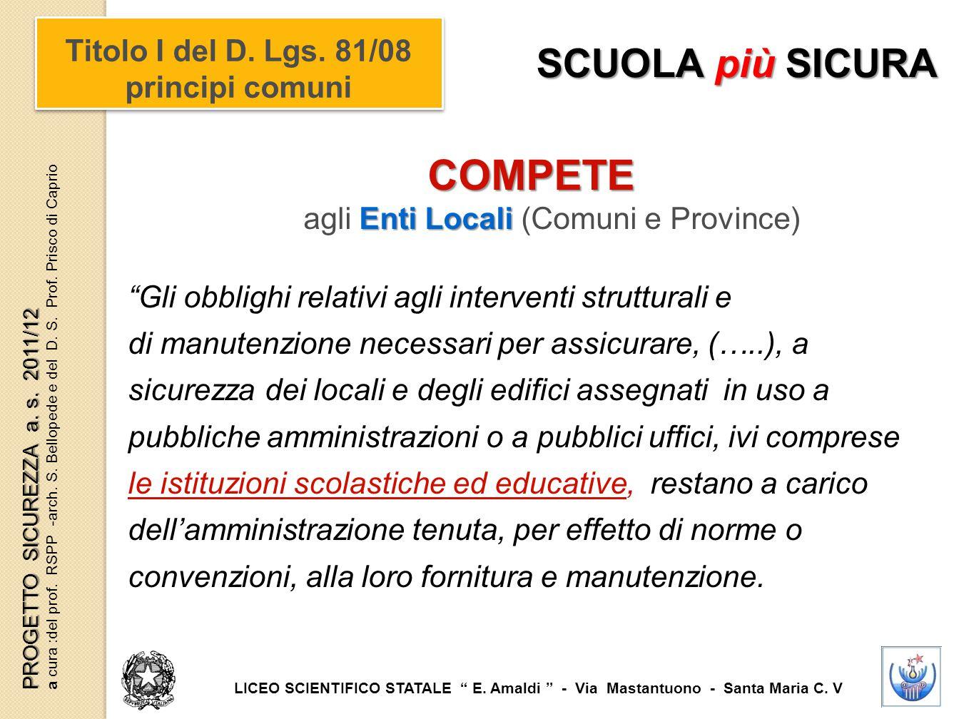 """COMPETE Enti Locali agli Enti Locali (Comuni e Province) """"Gli obblighi relativi agli interventi strutturali e di manutenzione necessari per assicurare"""