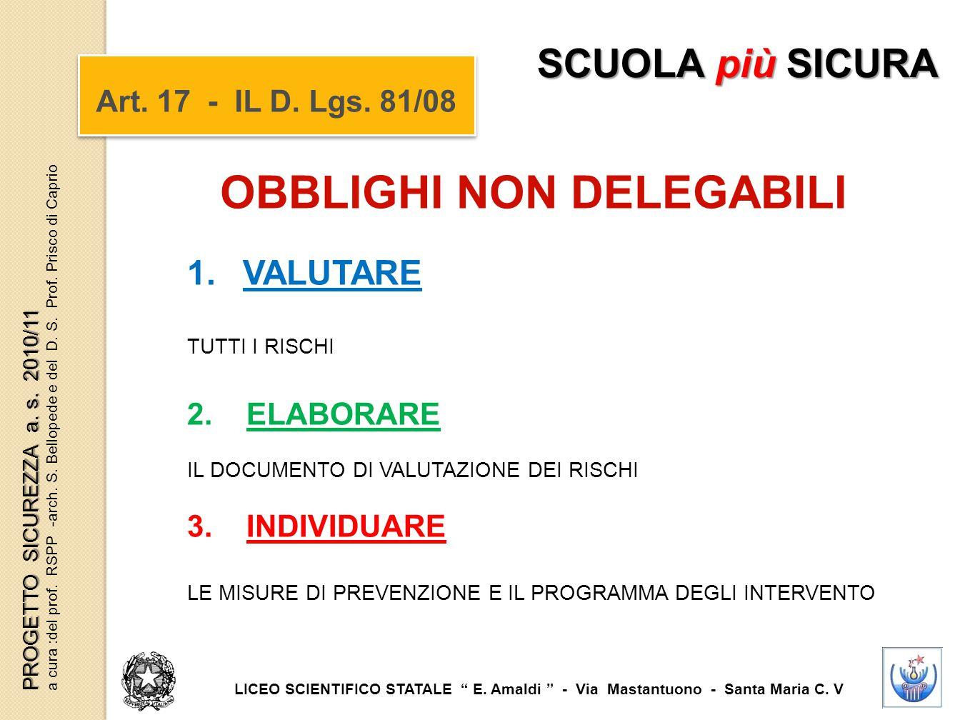 """Art. 17 - IL D. Lgs. 81/08 OBBLIGHI NON DELEGABILI SCUOLA più SICURA LICEO SCIENTIFICO STATALE """" E. Amaldi """" - Via Mastantuono - Santa Maria C. V PROG"""
