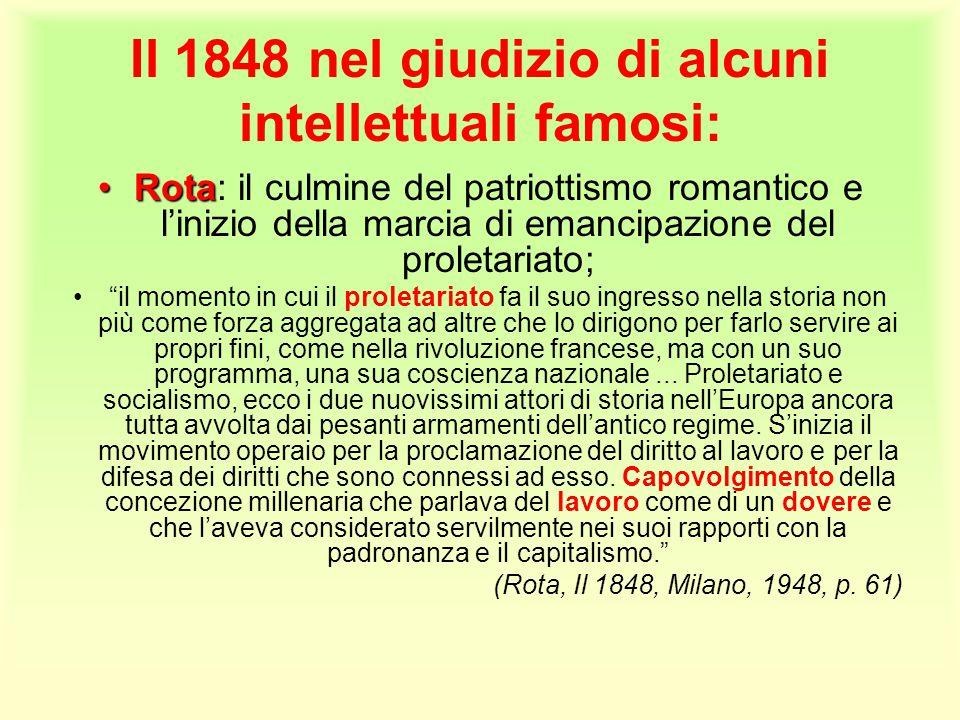 Il 1848 nel giudizio di alcuni intellettuali famosi: RotaRota: il culmine del patriottismo romantico e l'inizio della marcia di emancipazione del prol