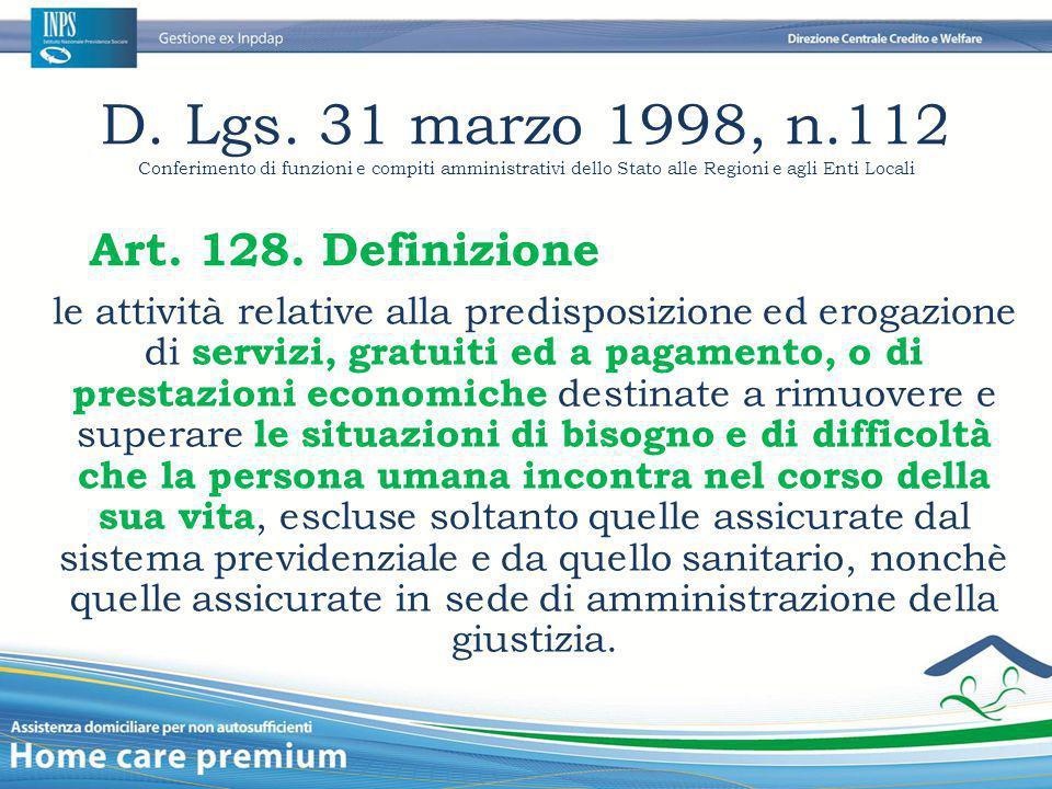 D. Lgs. 31 marzo 1998, n.112 Conferimento di funzioni e compiti amministrativi dello Stato alle Regioni e agli Enti Locali Art. 128. Definizione le at