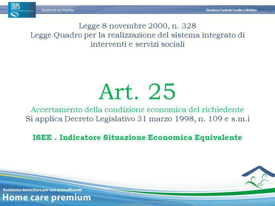 Legge 8 novembre 2000, n. 328 Legge Quadro per la realizzazione del sistema integrato di interventi e servizi sociali Art. 25 Accertamento della condi