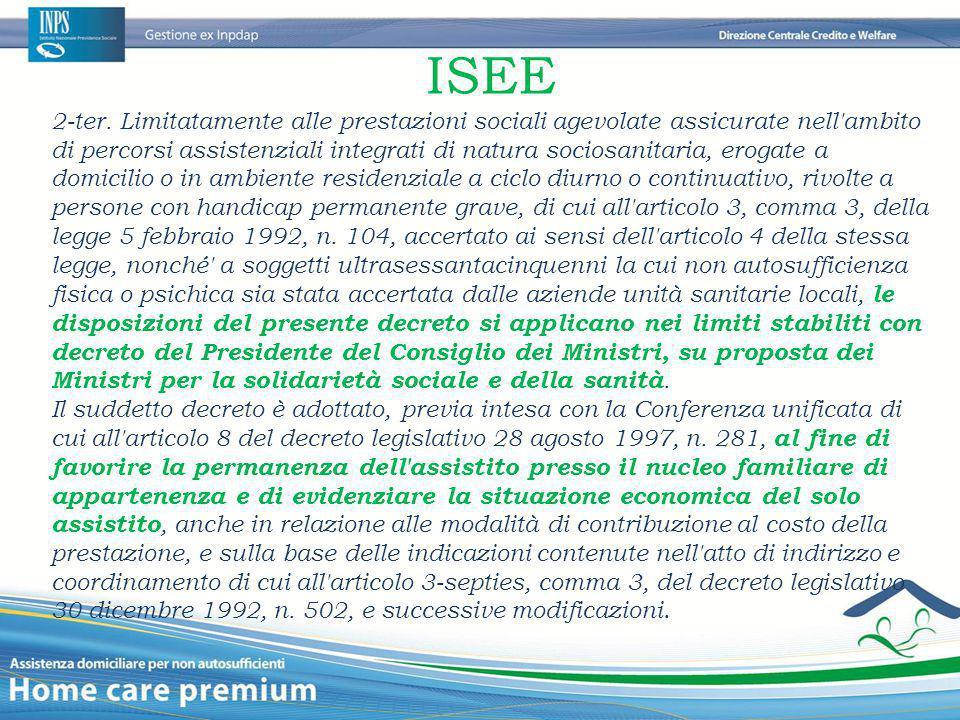 ISEE 2-ter. Limitatamente alle prestazioni sociali agevolate assicurate nell'ambito di percorsi assistenziali integrati di natura sociosanitaria, erog