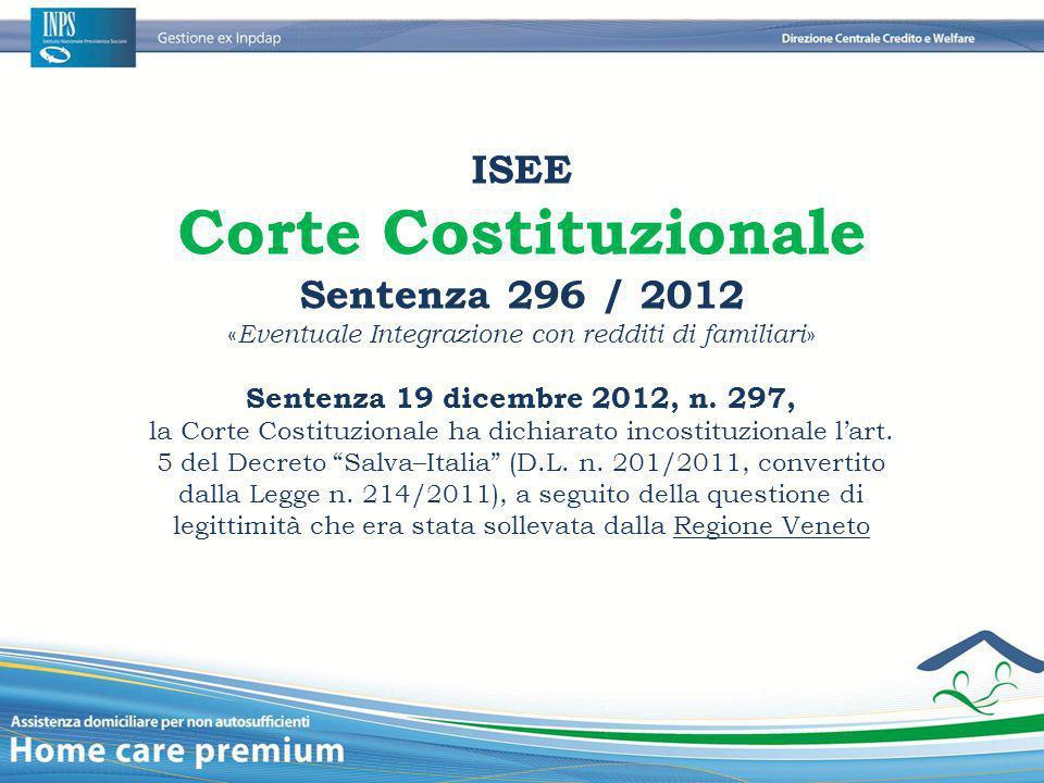 ISEE Corte Costituzionale Sentenza 296 / 2012 « Eventuale Integrazione con redditi di familiari » Sentenza 19 dicembre 2012, n. 297, la Corte Costituz