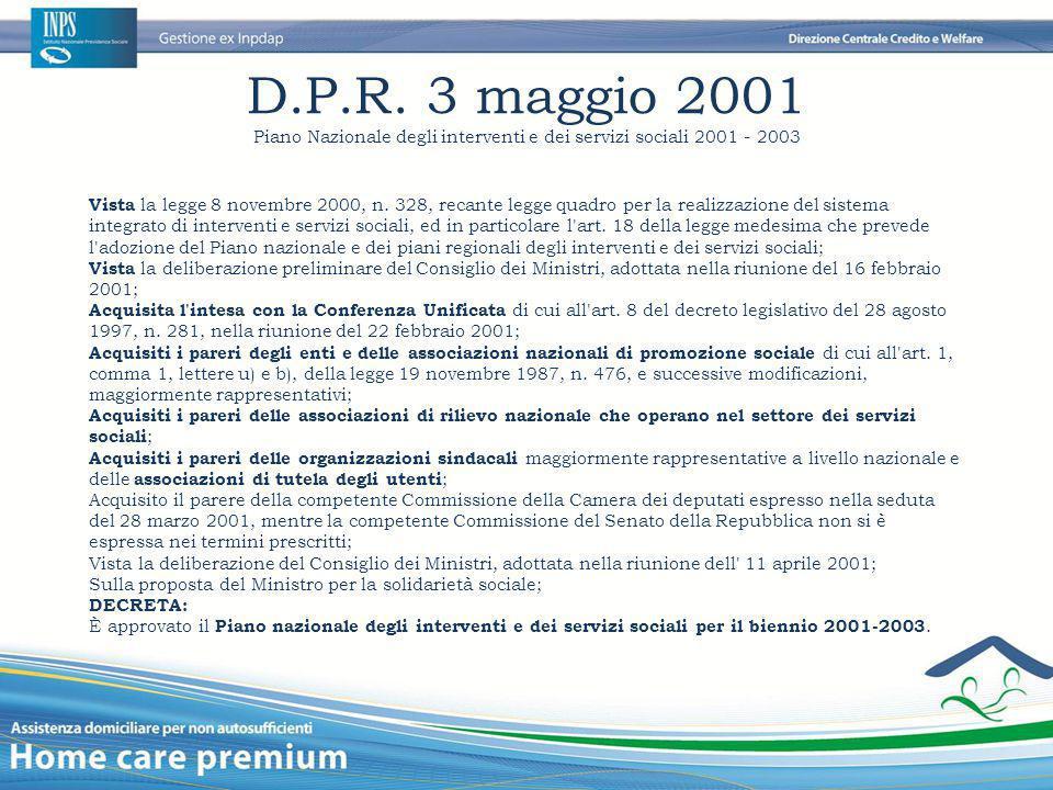 D.P.R. 3 maggio 2001 Piano Nazionale degli interventi e dei servizi sociali 2001 - 2003 Vista la legge 8 novembre 2000, n. 328, recante legge quadro p