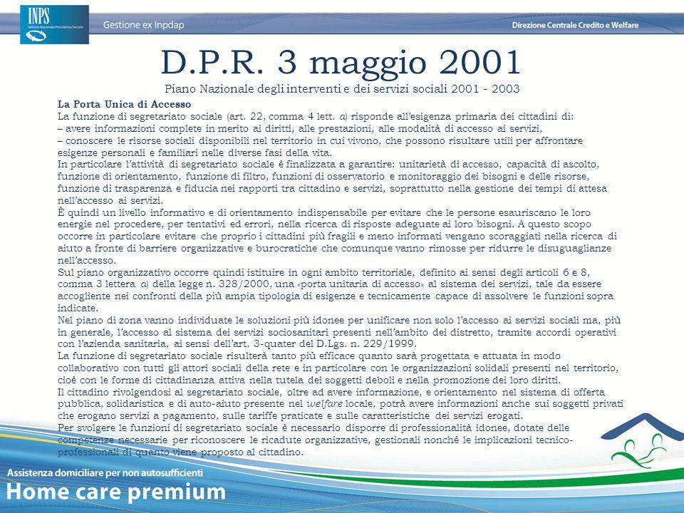 D.P.R. 3 maggio 2001 Piano Nazionale degli interventi e dei servizi sociali 2001 - 2003 La Porta Unica di Accesso La funzione di segretariato sociale