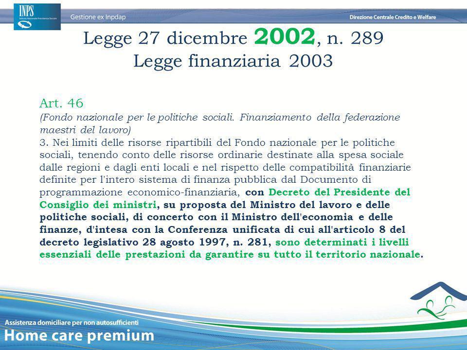 Legge 27 dicembre 2002, n. 289 Legge finanziaria 2003 Art. 46 (Fondo nazionale per le politiche sociali. Finanziamento della federazione maestri del l
