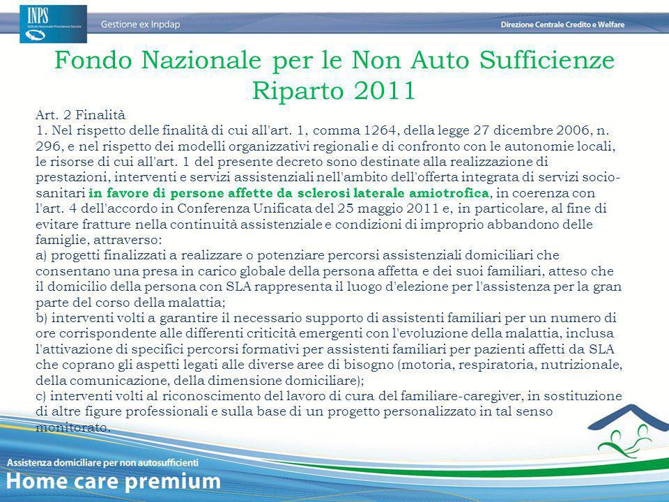 Fondo Nazionale per le Non Auto Sufficienze Riparto 2011 Art. 2 Finalità 1. Nel rispetto delle finalità di cui all'art. 1, comma 1264, della legge 27