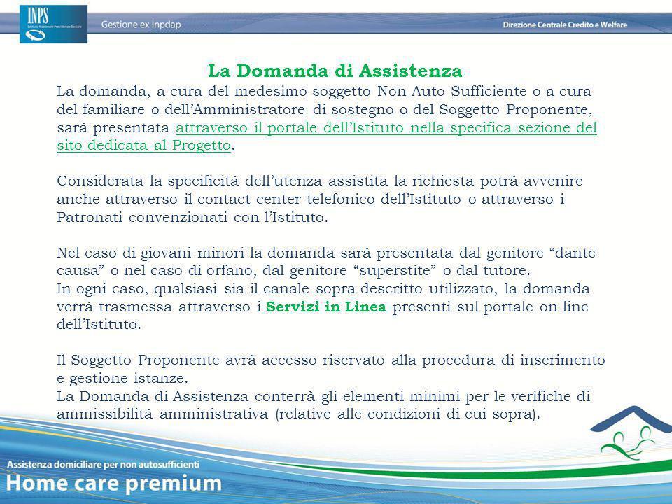 La Domanda di Assistenza La domanda, a cura del medesimo soggetto Non Auto Sufficiente o a cura del familiare o dell'Amministratore di sostegno o del