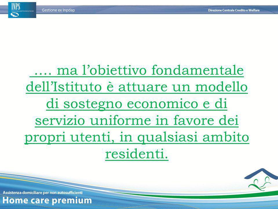 …. ma l'obiettivo fondamentale dell'Istituto è attuare un modello di sostegno economico e di servizio uniforme in favore dei propri utenti, in qualsia