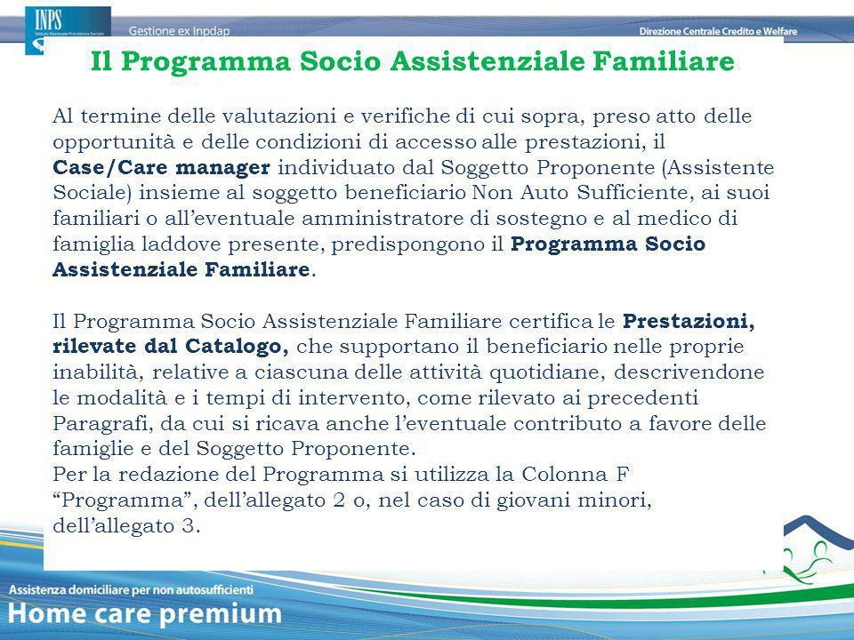 Il Programma Socio Assistenziale Familiare Al termine delle valutazioni e verifiche di cui sopra, preso atto delle opportunità e delle condizioni di a