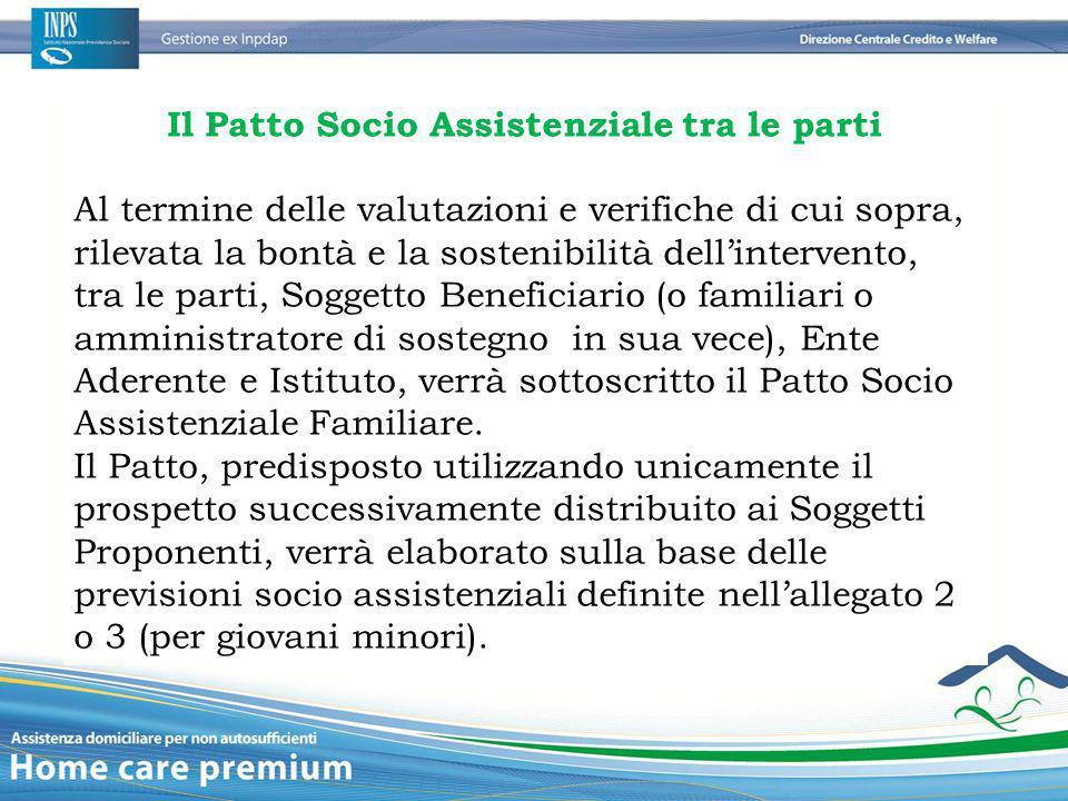 Il Patto Socio Assistenziale tra le parti Al termine delle valutazioni e verifiche di cui sopra, rilevata la bontà e la sostenibilità dell'intervento,