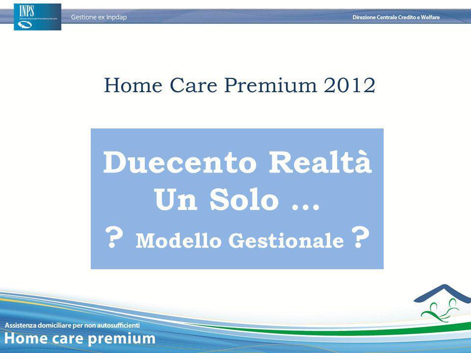 Home Care Premium 2012 Duecento Realtà Un Solo … ? Modello Gestionale ?