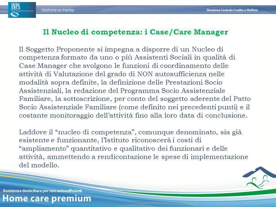 Il Nucleo di competenza: i Case/Care Manager Il Soggetto Proponente si impegna a disporre di un Nucleo di competenza formato da uno o più Assistenti S