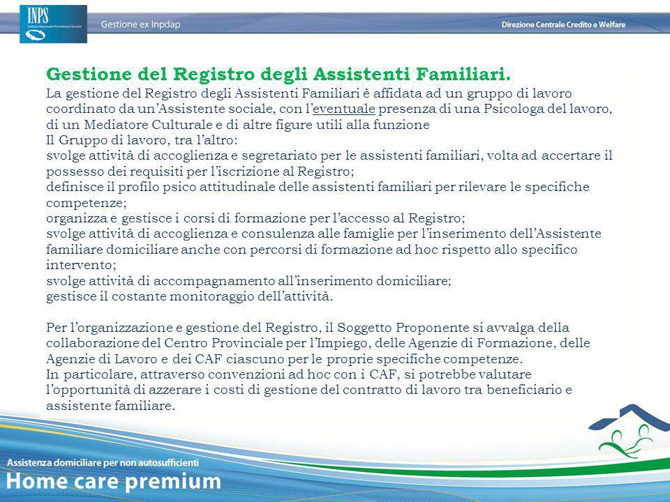 Gestione del Registro degli Assistenti Familiari. La gestione del Registro degli Assistenti Familiari è affidata ad un gruppo di lavoro coordinato da