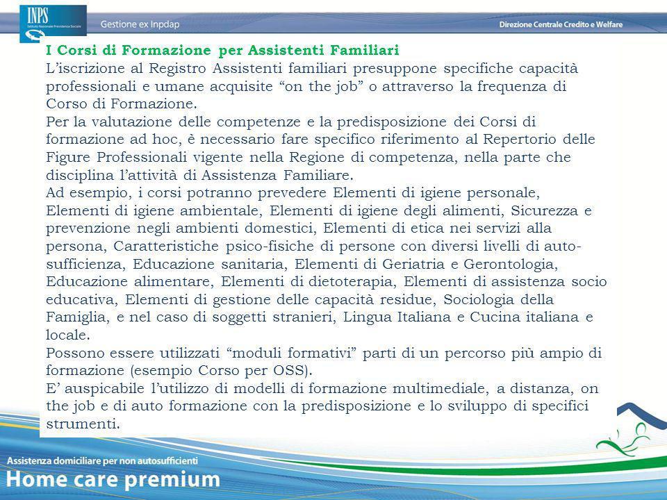 I Corsi di Formazione per Assistenti Familiari L'iscrizione al Registro Assistenti familiari presuppone specifiche capacità professionali e umane acqu