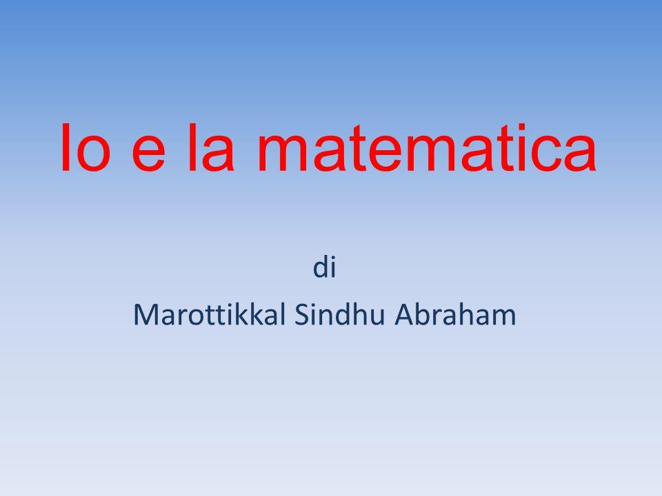 Io e la matematica di Marottikkal Sindhu Abraham