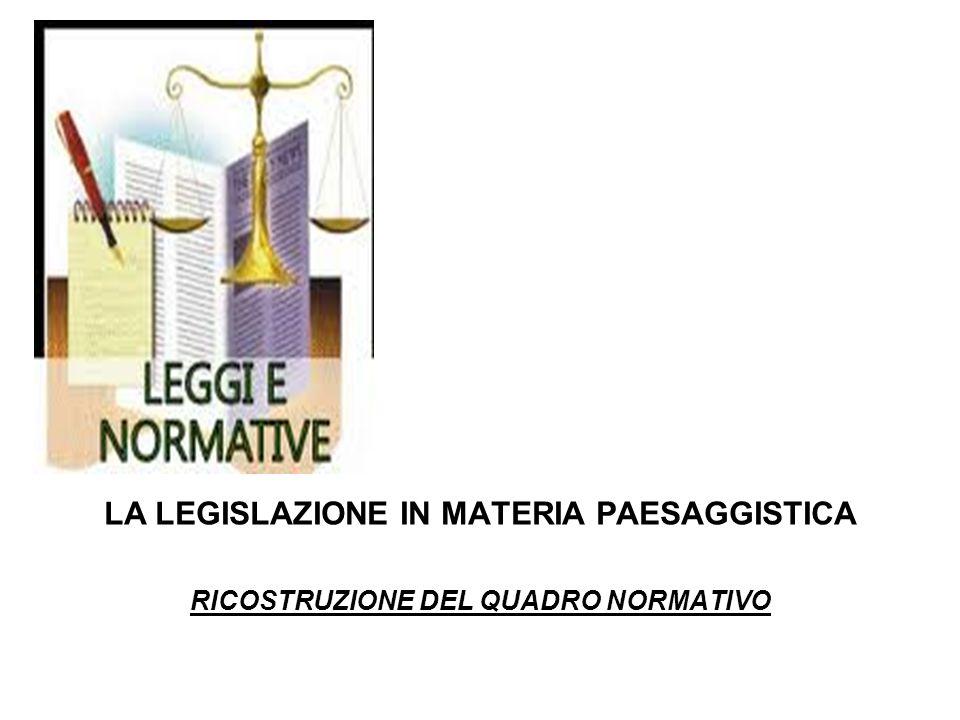 LA LEGISLAZIONE IN MATERIA PAESAGGISTICA RICOSTRUZIONE DEL QUADRO NORMATIVO