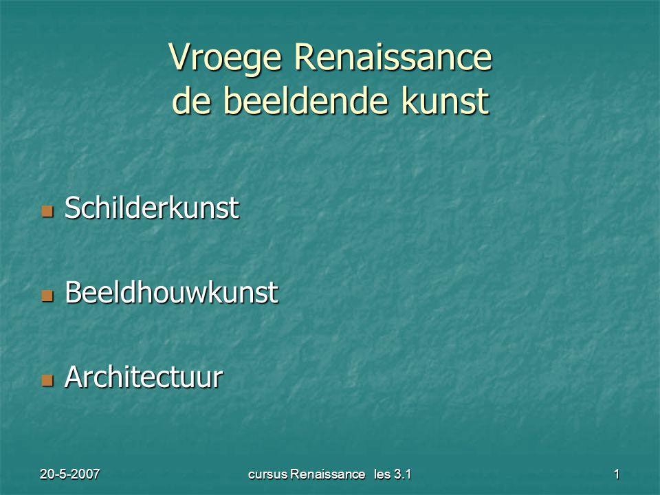 20-5-2007cursus Renaissance les 3.11 Vroege Renaissance de beeldende kunst Schilderkunst Schilderkunst Beeldhouwkunst Beeldhouwkunst Architectuur Architectuur