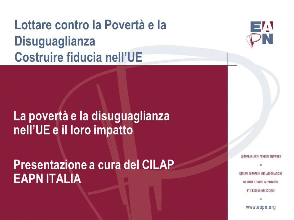 Le origini di EAPN  Costituito nel 1990  Un network di ONG indipendenti impegnate nella lotta contro la povertà e l'esclusione sociale (prevalentemente nei paesi dell'UE)  Con lo scopo di difendere gli interessi delle persone che sono colpite dalla povertà e dall'esclusione sociale nello sviluppo di politiche e programmi europei