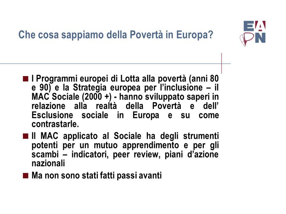 La Povertà in Europa (2007)  60% del reddito mediano equivalente Media europea: 17% (79 milioni di persone)  25% in Romania (83 euro)  10% nei Paesi Bassi (910 euro)  10 % nella Repubblica ceca (271 euro)