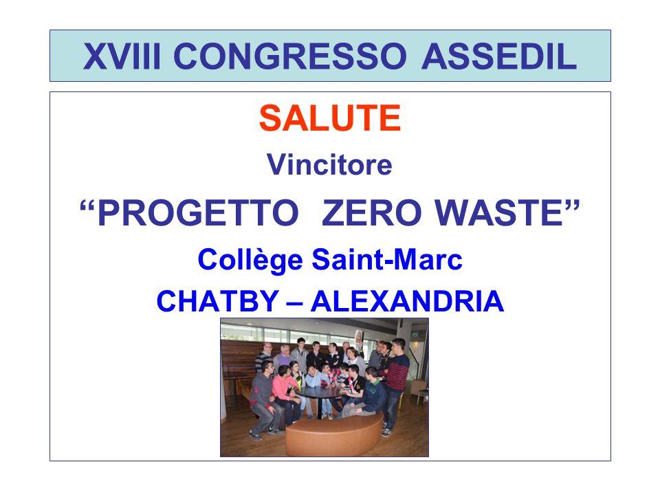 """XVIII CONGRESSO ASSEDIL SALUTE Vincitore """"PROGETTO ZERO WASTE"""" Collège Saint-Marc CHATBY – ALEXANDRIA"""