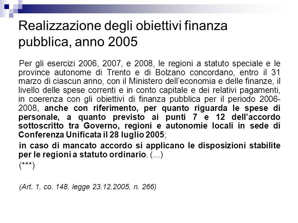 Realizzazione degli obiettivi finanza pubblica, anno 2005 Per gli esercizi 2006, 2007, e 2008, le regioni a statuto speciale e le province autonome di