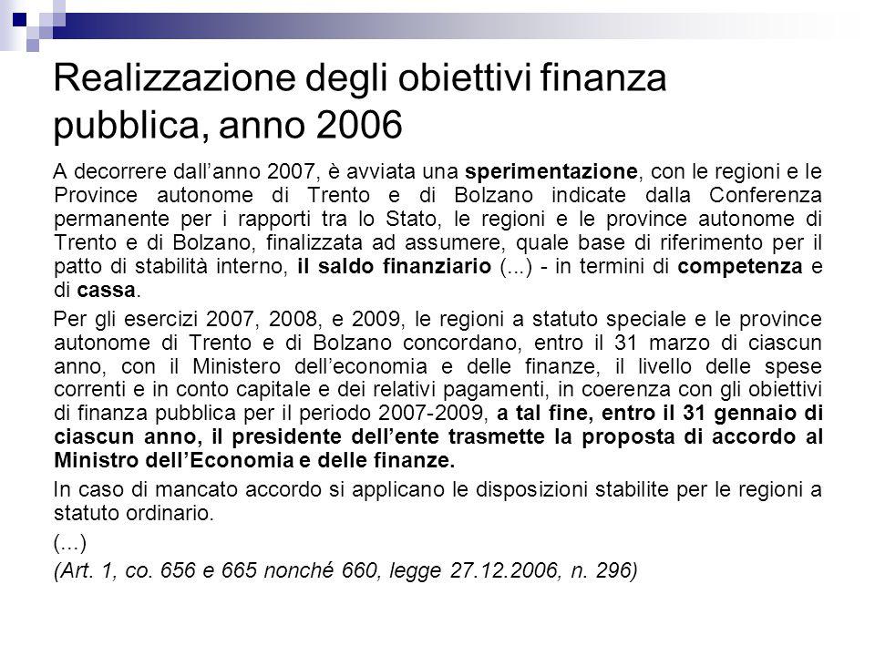 Realizzazione degli obiettivi finanza pubblica, anno 2006 A decorrere dall'anno 2007, è avviata una sperimentazione, con le regioni e le Province auto