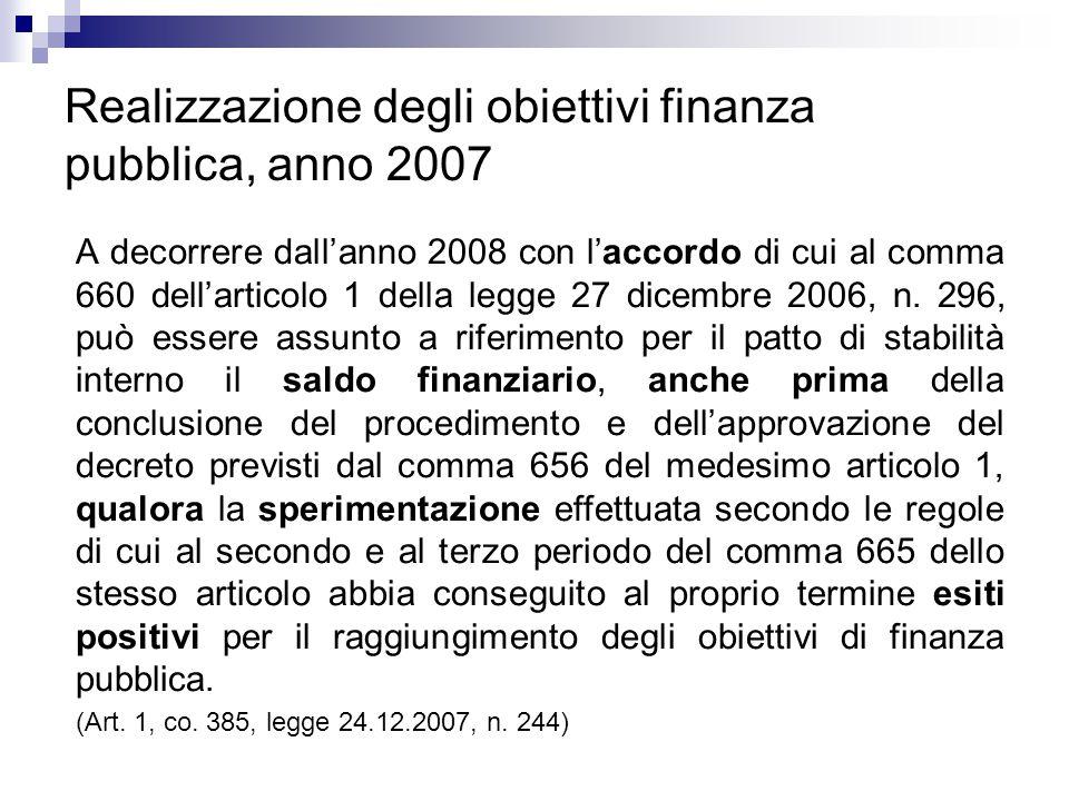 Realizzazione degli obiettivi finanza pubblica, anno 2007 A decorrere dall'anno 2008 con l'accordo di cui al comma 660 dell'articolo 1 della legge 27