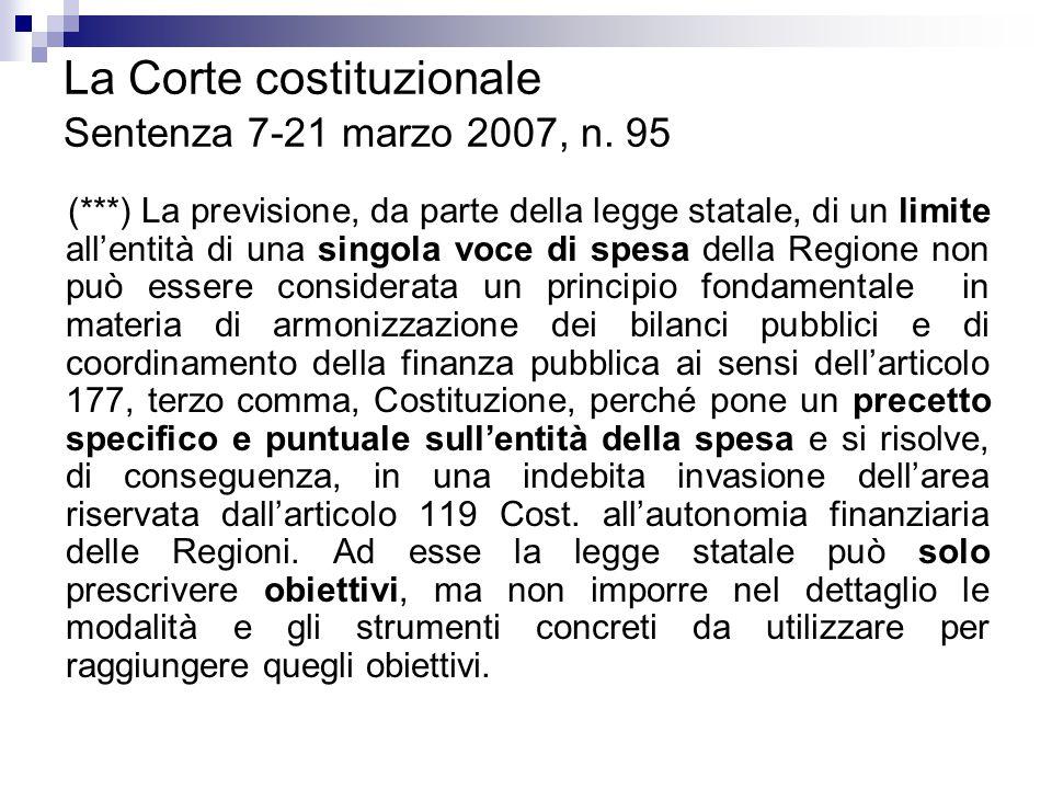 La Corte costituzionale Sentenza 7-21 marzo 2007, n. 95 (***) La previsione, da parte della legge statale, di un limite all'entità di una singola voce