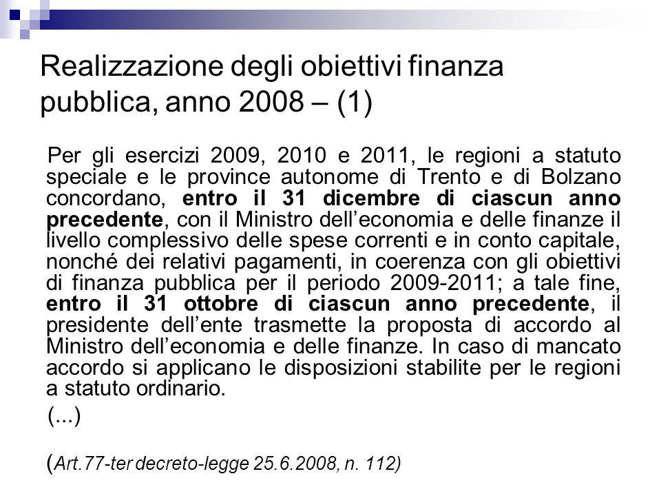 Realizzazione degli obiettivi finanza pubblica, anno 2008 – (1) Per gli esercizi 2009, 2010 e 2011, le regioni a statuto speciale e le province autono