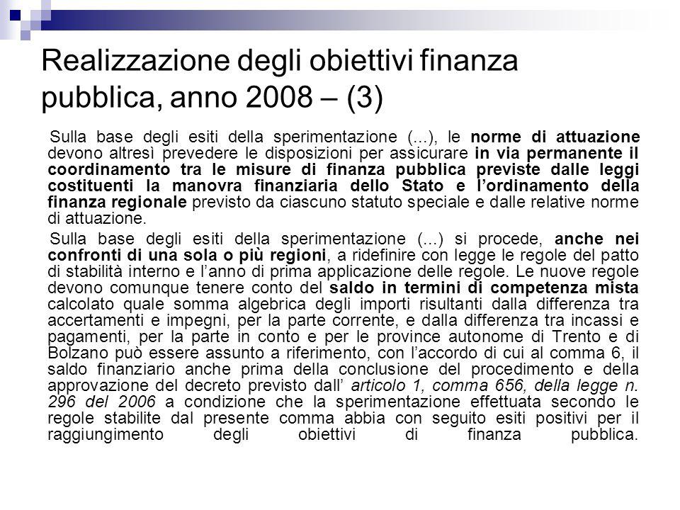 Realizzazione degli obiettivi finanza pubblica, anno 2008 – (3) Sulla base degli esiti della sperimentazione (...), le norme di attuazione devono altr