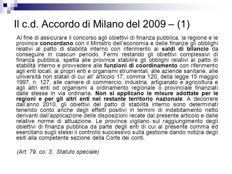 Il c.d. Accordo di Milano del 2009 – (1) Al fine di assicurare il concorso agli obiettivi di finanza pubblica, la regione e le province concordano con