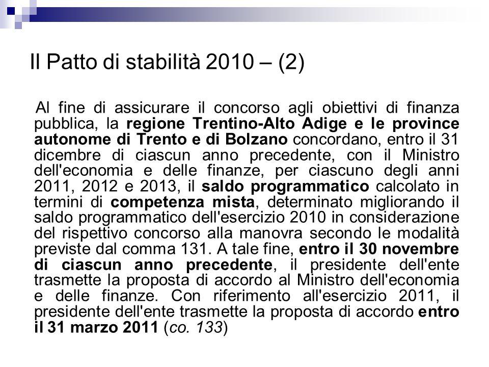 Il Patto di stabilità 2010 – (2) Al fine di assicurare il concorso agli obiettivi di finanza pubblica, la regione Trentino-Alto Adige e le province au