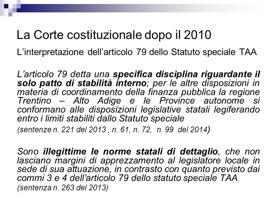 La Corte costituzionale dopo il 2010 L'interpretazione dell'articolo 79 dello Statuto speciale TAA L'articolo 79 detta una specifica disciplina riguar