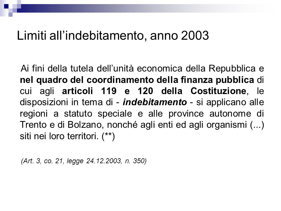 Limiti all'indebitamento, anno 2003 Ai fini della tutela dell'unità economica della Repubblica e nel quadro del coordinamento della finanza pubblica d