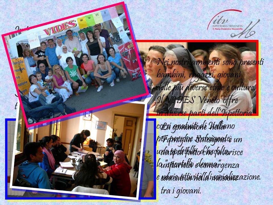 In tutta l'Ispettoria si cura da anni la formazione della Comunità Educante e si cerca di collaborare con tutti i gruppi della Famiglia Salesiana pres