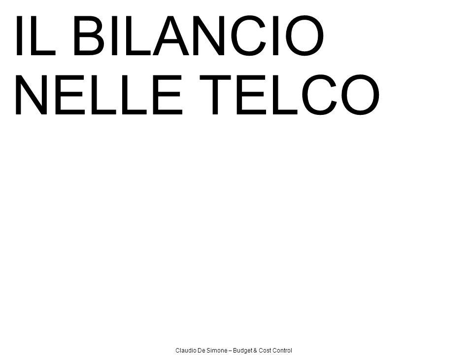 Claudio De Simone – Budget & Cost Control IL BILANCIO NELLE TELCO