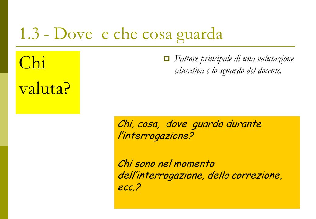 1.3 - Dove e che cosa guarda Chi valuta.