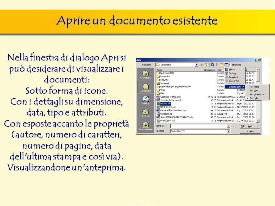 Aprire un documento esistente Nella finestra di dialogo Apri si può desiderare di visualizzare i documenti: Sotto forma di icone. Con i dettagli su di