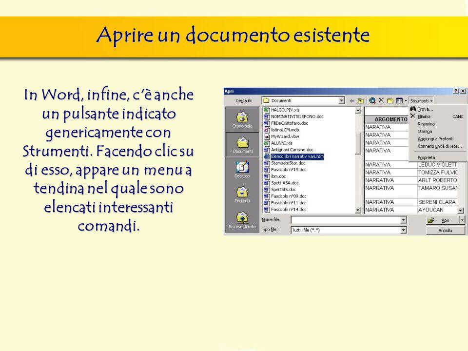 Aprire un documento esistente In Word, infine, c'è anche un pulsante indicato genericamente con Strumenti. Facendo clic su di esso, appare un menu a t