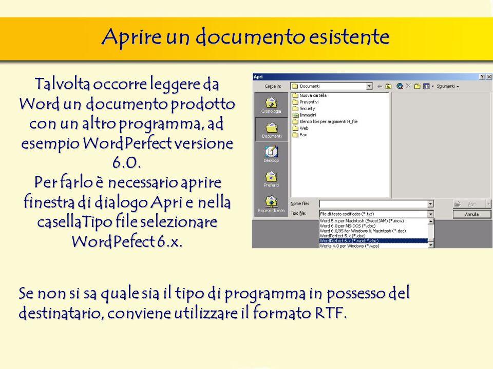 Aprire un documento esistente Talvolta occorre leggere da Word un documento prodotto con un altro programma, ad esempio WordPerfect versione 6.0. Per